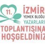11. İzmir Yemek Blogu Yazarları Toplantısı